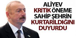 Aliyev kritik öneme sahip Şuşa'nın kurtarıldığını duyurdu