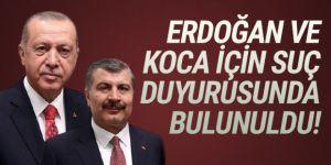 Erdoğan ve Bakan Koca için suç duyurusu