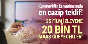 25 film izleyene 20 bin lira maaş verecekler!
