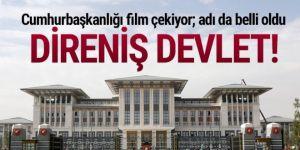 Cumhurbaşkanlığı ''Direniş Devlet'' adıyla film çekiyor