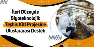 İleri düzeyde Biyoteknolojik Teşhis Kiti Projesine uluslararası destek