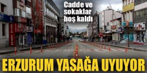 Kısıtlamaya uyulan Doğu Anadolu'da cadde ve sokaklarda sessizlik hakim