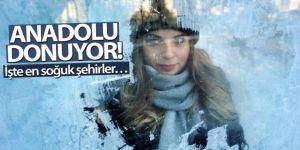 Anadolu donuyor! İşte en soğuk şehirler…