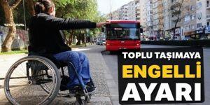 Toplu taşımaya 'engelli' ayarı