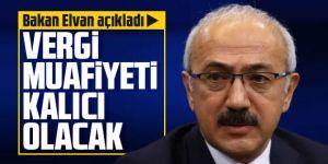 Bakan Elvan açıkladı: Vergi muafiyeti kalıcı olacak