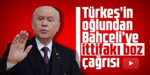 Türkeş'in oğlundan Bahçeli'ye ittifakı boz çağrısı