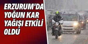 Erzurum'da şiddetli kar yağışı etkili oluyor
