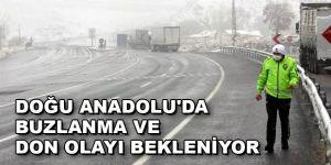 Doğu Anadolu'da don olayı ve buzlanma bekleniyor