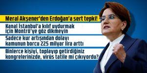 Meral Akşener'den Erdoğan'a sert tepki!