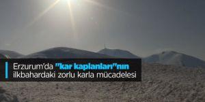 """Erzurum'da """"kar kaplanları""""nın ilkbahardaki zorlu karla mücadelesi drone ile görüntülendi"""