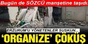 Erzurum'da 1.5 yıllık binada organize çöküş