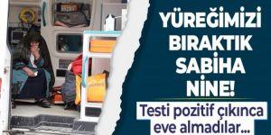 Erzurum'da Kovid-19 testi pozitif çıkınca damadının eve almad