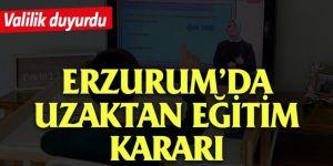 Erzurum'da uzaktan eğitim kararı
