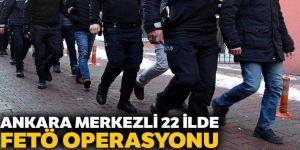 Ankara merkezli 22 ilde FETÖ operasyonu: 51 gözaltı kararı