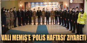 Vali Okay Memiş'e 'Polis Haftası' ziyareti