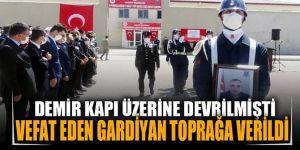 İnfaz ve Koruma Memuru Soner Hayta memleketi Erzurum'da son görev