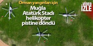 Muğla Atatürk Stadı helikopter pistine döndü