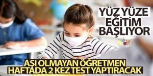 Erdoğan açıkladı! Aşı olmayan öğretmen haftada 2 kez test yaptıracak