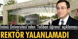 İnönü Üniversitesi Rektörü, Taliban mensubu öğrenci açıklamasını yalanlamadı