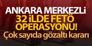 Ankara merkezli 32 ilde FETÖ operasyonu