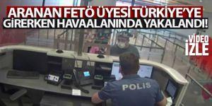 Aranan FETÖ üyesi Türkiye'ye girerken havaalanında yakalandı