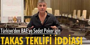 Fatih Altaylı'dan bomba iddia: Türkiye'den BAE'ye Sedat Peker için takasteklifi