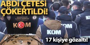 Erzurum'da Abdi çetesi çökertildi