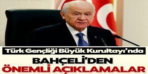 MHP Lideri Devlet Bahçeli Türk Gençliği Büyük Kurultayı'nda konuşuyor
