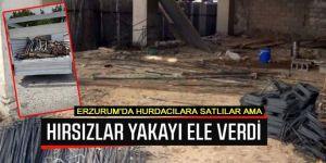 Erzurum'da hırsızlar çaldı, hurdacılar aldı