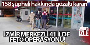 41 ilde FETÖ operasyonu: 158 şüpheli hakkında gözaltı kararı