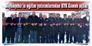 Büyükşehir'in eğitim yatırımlarından KYK Esmek açıldı