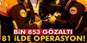 Bin 853 gözaltı